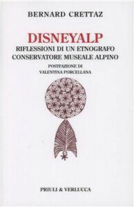 Disneyalp. Riflessioni di un etnografo conservatore museale alpino