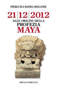 Alle origini della profezia Maya. 21/12/2012