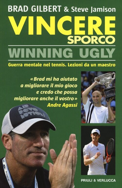 Vincere sporco. Winning ugly. Guerra mentale nel tennis. Lezioni da un maestro