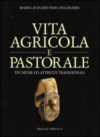 Vita agricola e pastorale. Tecniche ed attrezzi tradizionali