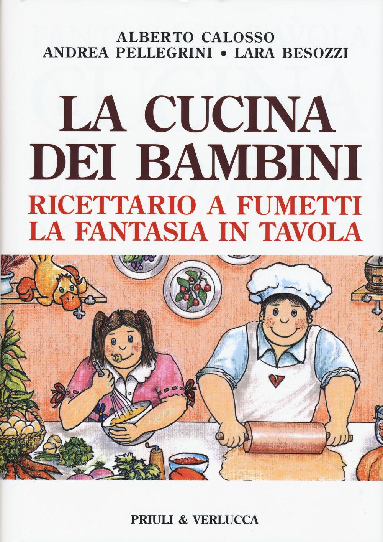 La cucina dei bambini. Ricettario a fumetti, la fantasia in tavola