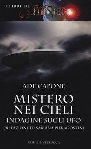 Mistero nei cieli. Indagine sugli UFO