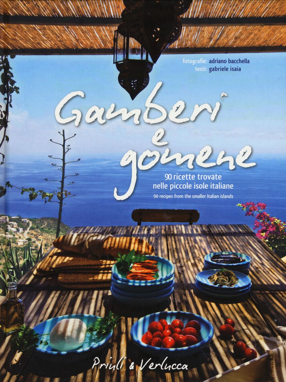 Gamberi e gomene. 90 ricette «rubate» alle piccole isole italiane. Ediz. italiana e inglese
