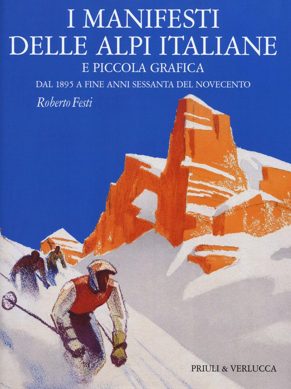 I manifesti delle Alpi italiane e piccola grafica dal 1895 a fine anni Sessanta del Novecento
