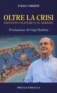 Libro Oltre la crisi. Ernesto Olivero e il Sermig Paolo Viberti