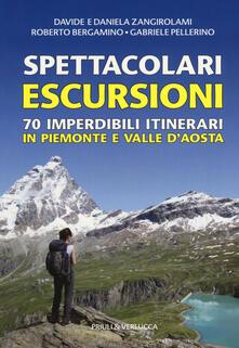Spettacolari escursioni. 70 imperdibili itinerari in Piemonte e Valle dAosta.pdf