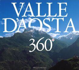 Libro Valle d'Aosta 360°. Ediz. italiana, francese e inglese Teresa Charles Attilio Boccazzi Varotto