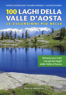 Promoartpalermo.it 100 laghi della Valle d'Aosta. Le escursioni più belle Image