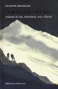 Libro Portfolio alpino. Orizzonti di vita, letteratura, arte e libertà Giuseppe Mendicino