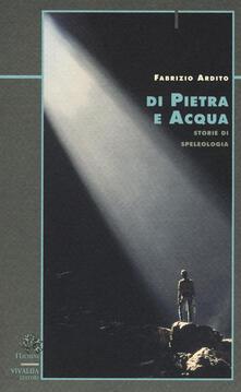 Di pietra e acqua. Storie di speleologia.pdf
