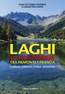 Laghi da non perdere tra Piemonte e Francia. Itinerari ambiente storia tradizioni.pdf