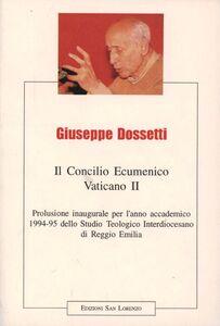 Il concilio ecumenico Vaticano II. Prolusione inaugurale per l'anno accademico 1994-'95 dello Studio teologico interdiocesano di Reggio Emilia