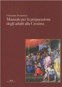Manuale per la preparazione degli adulti alla cresima. Con CD-ROM