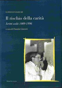 Rischio della carità. Scritti scelti 1989-1996
