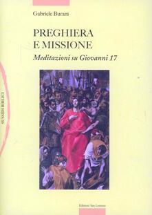 Preghiera e missione. Meditazioni su Giovanni 17
