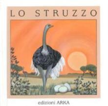 Lpgcsostenible.es Lo struzzo. Ediz. illustrata Image