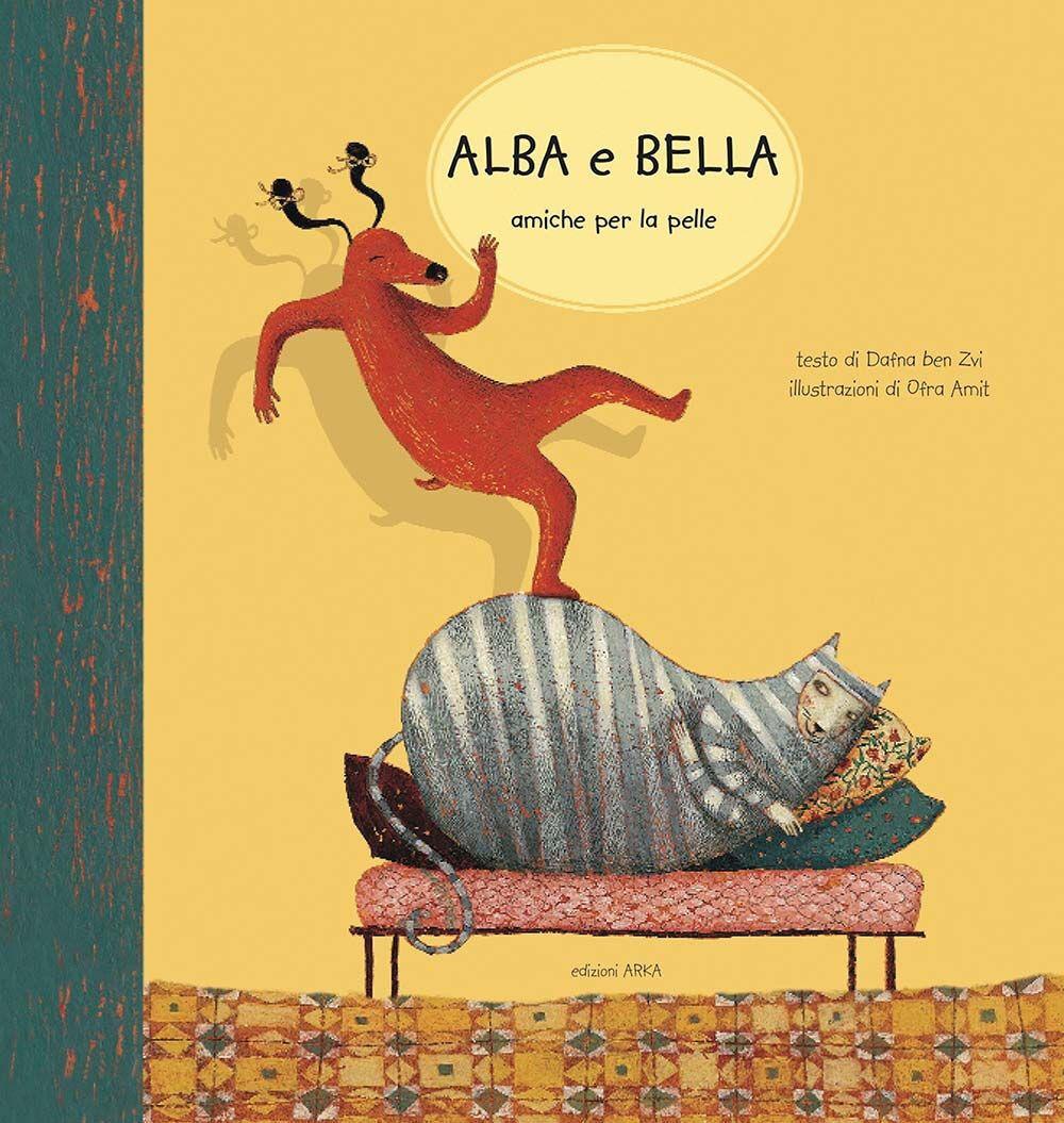Alba e Bella amiche per la pelle
