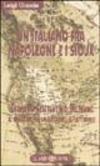 Un italiano fra Napoleone e i sioux. Giacomo Costantino Beltrami: il patriota, lo scopritore, il letterato