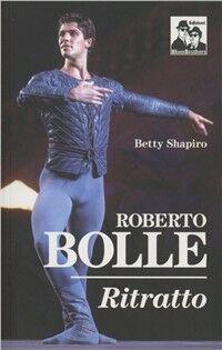 Roberto Bolle. Ritratto