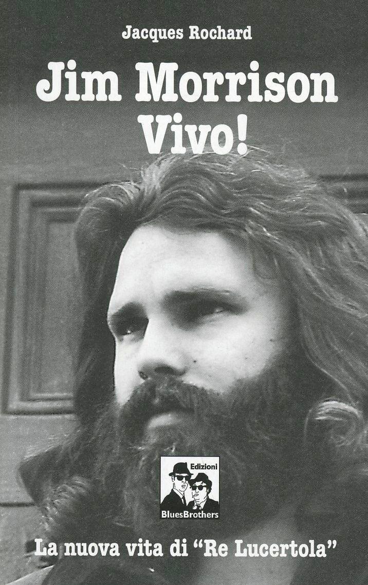 Jim Morrison vivo! La nuova vita di «Re Lucertola»