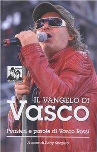 Il vangelo di Vasco. La filosofia di Vasco Rossi