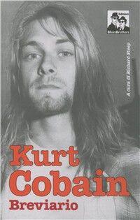 Kurt Cobain. Breviario