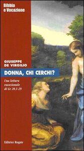 Donna, chi cerchi? Una lettura vocazionale di Giovanni 20,1-29