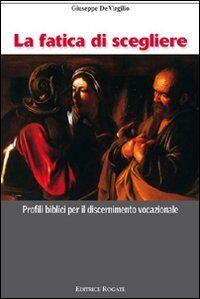 Fatica di scegliere. Profili biblici per il discernimento vocazionale