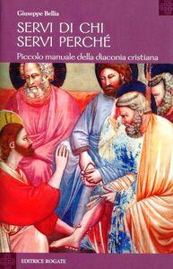 Servi di chi, servi perché. Piccolo manuale della diaconia cristiana