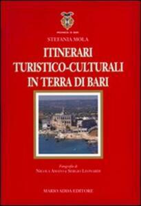Itinerari turistico-culturali in Terra di Bari