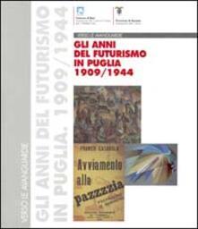 Daddyswing.es Verso le avanguardie. Gli anni del futurismo in Puglia (1909-1944). Catalogo della mostra (Bari, 20 giugno-30 agosto 1998; Taranto, 5 settembre-1 novembre 1998) Image