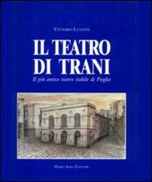 Il teatro di Trani. Il più antico teatro stabile di Puglia.pdf