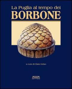 La Puglia al tempo dei Borboni. Storia, arte, cultura