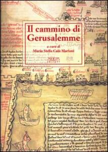 Il cammino di Gerusalemme. Atti del 2° Convegno internazionale di studio (Bari-Brindisi-Trani, 18-22 maggio 1999)
