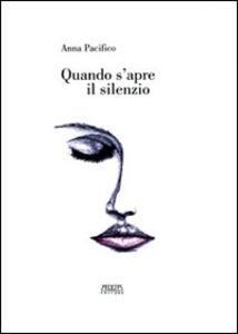 Quando s'apre il silenzio. Poesie 2000-2003