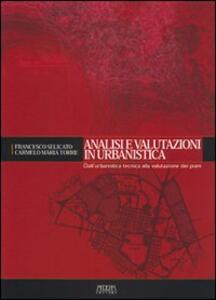 Analisi e valutazioni in urbanistica. Dall'urbanistica tecnica alla valutazione dei piani