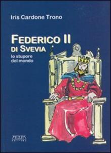 Federico II di Svevia. Lo stupore del mondo