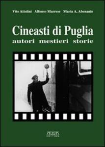 Cineasti di Puglia. Autori, mestieri, storie