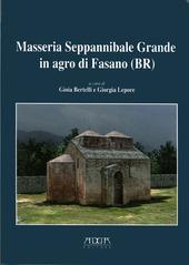 Masseria Seppannibale Grande in Agro di Fasano (Br). Indagini in un sito rurale (aa. 2003-2006)