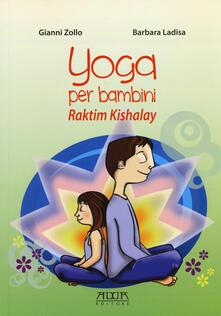Partyperilperu.it Yoga per bambini. Raktim Kishalay. Per insegnanti, educatori, genitori Image