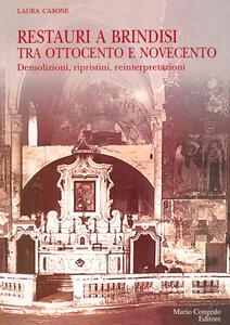 Restauri a Brindisi tra '800 e '900. Demolizioni, ripristini, reinterpretazioni