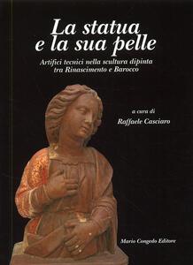 La statua e la sua pelle. Artifici tecnici nella scultura dipinta tra Rinascimento e Barocco. Riconoscere un patrimonio. Vol. 2