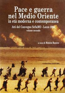 Pace e guerra nel Medio Oriente in età moderna e contemporanea. Atti del Convegno Sesamo (Lecce, 2004)