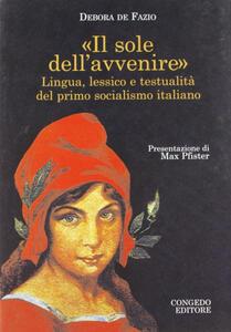 Il sole dell'avvenire. Lingua e lessico e testualità del primo socialismo italiano
