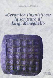 Ceramica linguistica. La scrittura di Luigi Meneghello