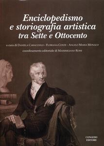 Enciclopedismo e storiografia artistica. Tra Sette e Ottocento