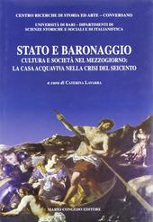 Stato e baronaggio. Cultura e societa nel Mezzogiorno: la casa acquaviva nella crisi del Seicento