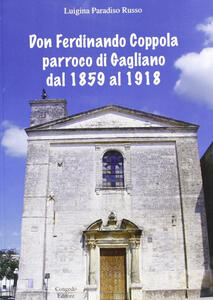Don Ferdinando Coppola parroco di Gagliano dal 1859 al 1918