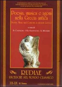 Poesia, musica e agoni nella Grecia antica. Ediz. italiana e inglese. Vol. 2
