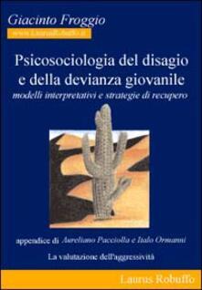 Psicosociologia del disagio e della devianza giovanile. Modelli interpretativi e strategie di recupero.pdf